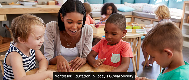 Montessori Education In Today's Global Society