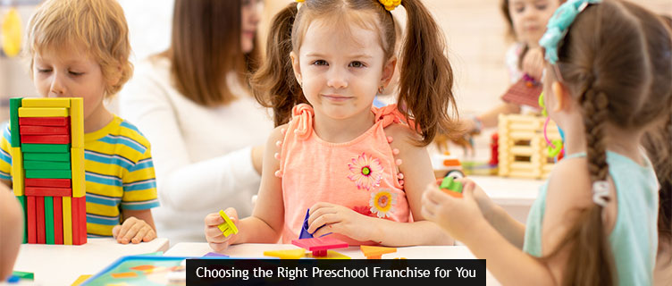 Choosing the Right Preschool Franchise for You